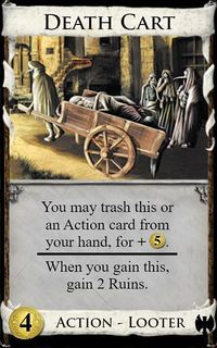 http://wiki.dominionstrategy.com/images/thumb/5/50/Death_Cart.jpg/200px-Death_Cart.jpg